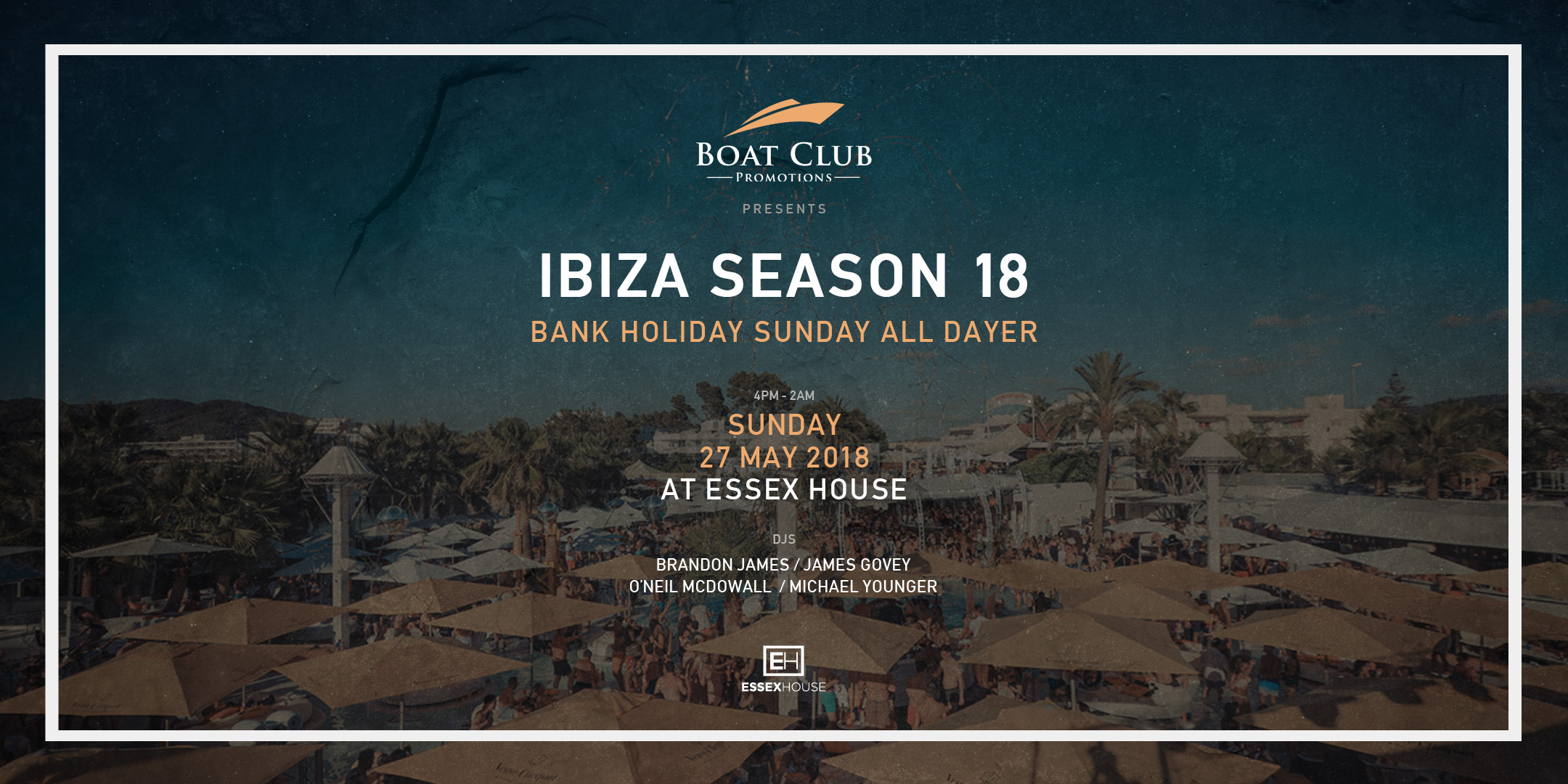 Boat Club Ibiza Season 18 at EH 27 May 18 Tkt site